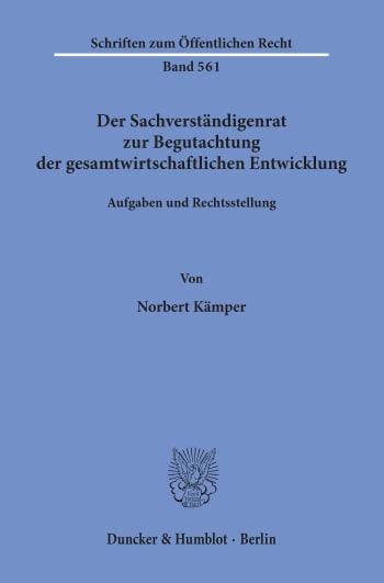 Cover: Der Sachverständigenrat zur Begutachtung der gesamtwirtschaftlichen Entwicklung