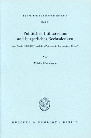 Cover: Politischer Utilitarismus und bürgerliches Rechtsdenken