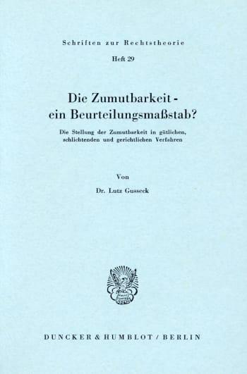 Cover: Die Zumutbarkeit - ein Beurteilungsmaßstab?