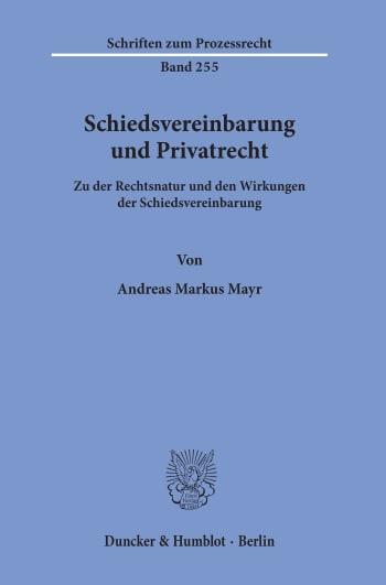 Cover: Schiedsvereinbarung und Privatrecht