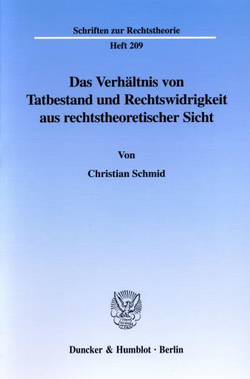 Cover: Das Verhältnis von Tatbestand und Rechtswidrigkeit aus rechtstheoretischer Sicht