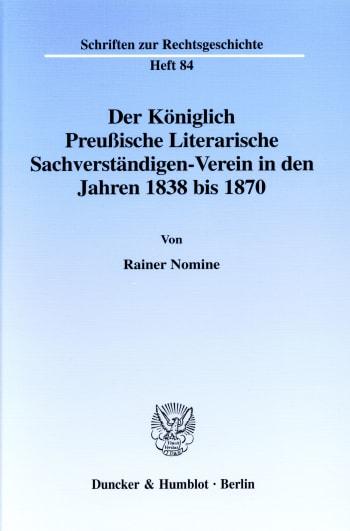 Cover: Der Königlich Preußische Literarische Sachverständigen-Verein in den Jahren 1838 bis 1870