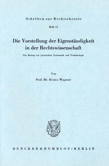 Cover: Die Vorstellung der Eigenständigkeit in der Rechtswissenschaft