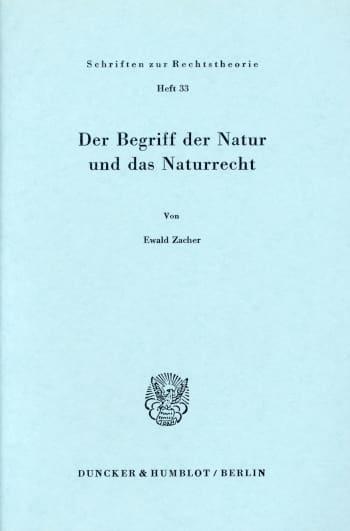 Cover: Der Begriff der Natur und das Naturrecht