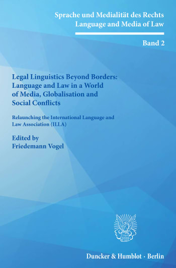 Cover: Legal Linguistics Beyond Borders: Language and Law in a World of Media, Globalisation and Social Conflicts