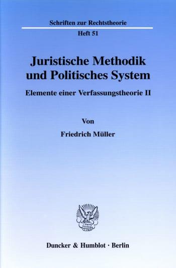 Cover: Juristische Methodik und Politisches System