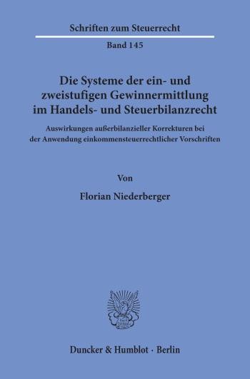 Cover: Die Systeme der ein- und zweistufigen Gewinnermittlung im Handels- und Steuerbilanzrecht