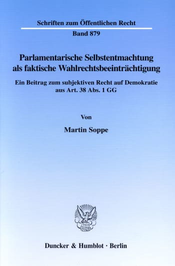 Cover: Parlamentarische Selbstentmachtung als faktische Wahlrechtsbeeinträchtigung