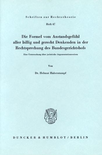 Cover: Die Formel vom Anstandsgefühl aller billig und gerecht Denkenden in der Rechtssprechung des Bundesgerichtshofs