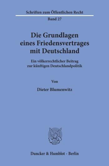 Cover: Die Grundlagen eines Friedensvertrages mit Deutschland