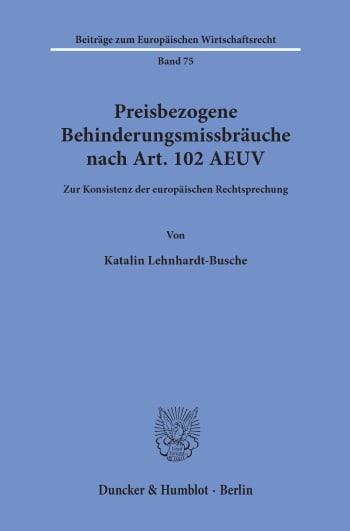 Cover: Preisbezogene Behinderungsmissbräuche nach Art. 102 AEUV