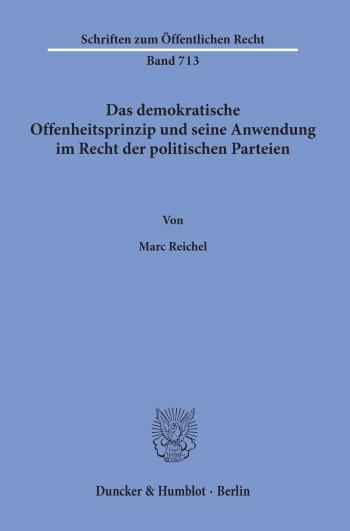 Cover: Das demokratische Offenheitsprinzip und seine Anwendung im Recht der politischen Parteien