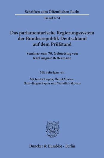 Cover: Das parlamentarische Regierungssystem der Bundesrepublik Deutschland auf dem Prüfstand