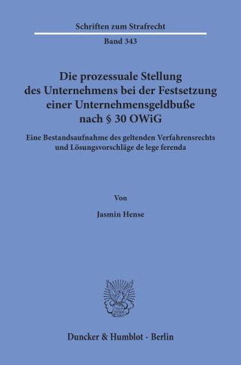 Cover: Die prozessuale Stellung des Unternehmens bei der Festsetzung einer Unternehmensgeldbuße nach § 30 OWiG