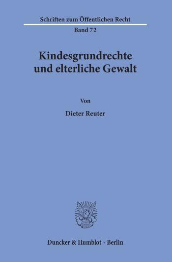 Cover: Kindesgrundrechte und elterliche Gewalt