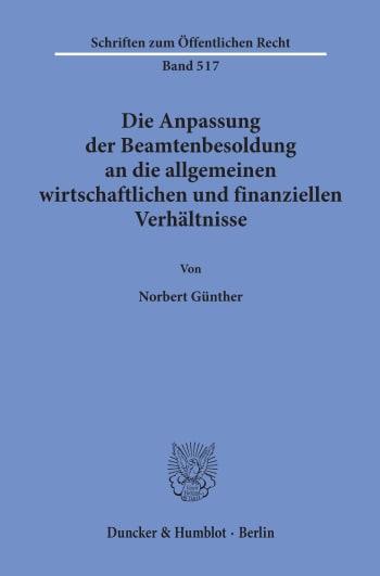 Cover: Die Anpassung der Beamtenbesoldung an die allgemeinen wirtschaftlichen und finanziellen Verhältnisse