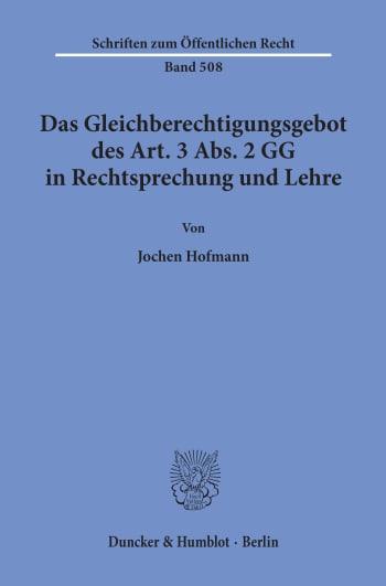 Cover: Das Gleichberechtigungsgebot des Art. 3 Abs. 2 GG in Rechtsprechung und Lehre