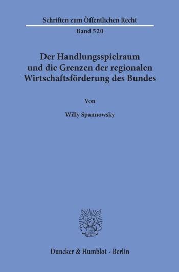 Cover: Der Handlungsspielraum und die Grenzen der regionalen Wirtschaftsförderung des Bundes
