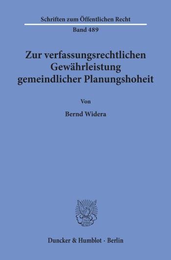 Cover: Zur verfassungsrechtlichen Gewährleistung gemeindlicher Planungshoheit