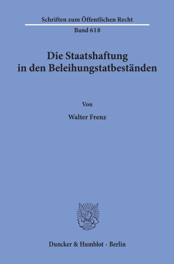 Cover: Die Staatshaftung in den Beleihungstatbeständen