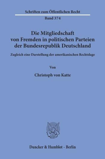 Cover: Die Mitgliedschaft von Fremden in politischen Parteien der Bundesrepublik Deutschland