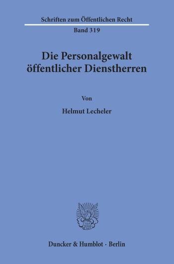 Cover: Die Personalgewalt öffentlicher Dienstherren