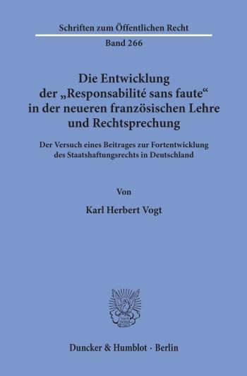 """Cover: Die Entwicklung der """"Responsabilité sans faute"""" in der neueren französischen Lehre und Rechtsprechung"""