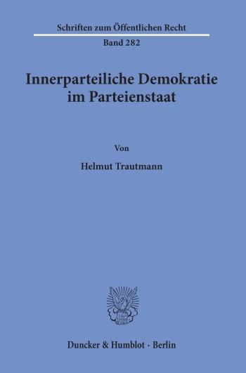 Cover: Innerparteiliche Demokratie im Parteienstaat