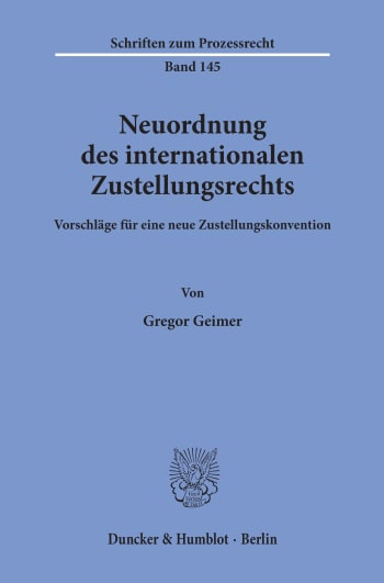 Cover: Neuordnung des internationalen Zustellungsrechts