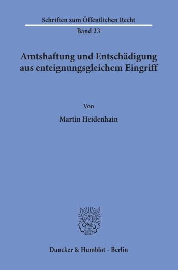 Cover: Amtshaftung und Entschädigung aus enteignungsgleichem Eingriff