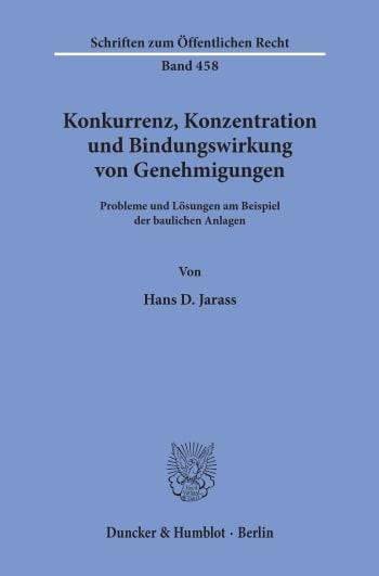 Cover: Konkurrenz, Konzentration und Bindungswirkung von Genehmigungen