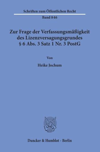 Cover: Zur Frage der Verfassungsmäßigkeit des Lizenzversagungsgrundes § 6 Abs. 3 Satz 1 Nr. 3 PostG