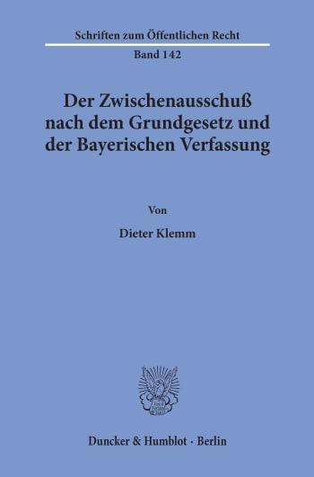Cover: Der Zwischenausschuß nach dem Grundgesetz und der Bayerischen Verfassung