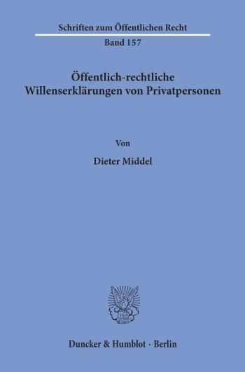 Cover: Öffentlich-rechtliche Willenserklärungen von Privatpersonen