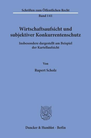 Cover: Wirtschaftsaufsicht und subjektiver Konkurrentenschutz