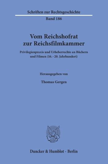 Cover: Vom Reichshofrat zur Reichsfilmkammer