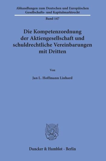 Cover: Die Kompetenzordnung der Aktiengesellschaft und schuldrechtliche Vereinbarungen mit Dritten