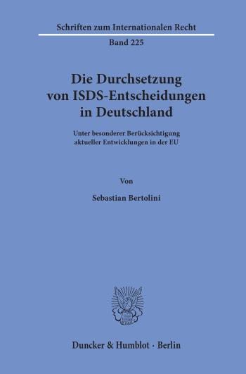 Cover: Die Durchsetzung von ISDS-Entscheidungen in Deutschland