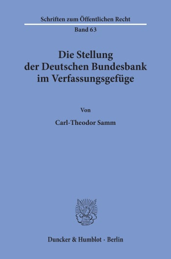Cover: Die Stellung der Deutschen Bundesbank im Verfassungsgefüge
