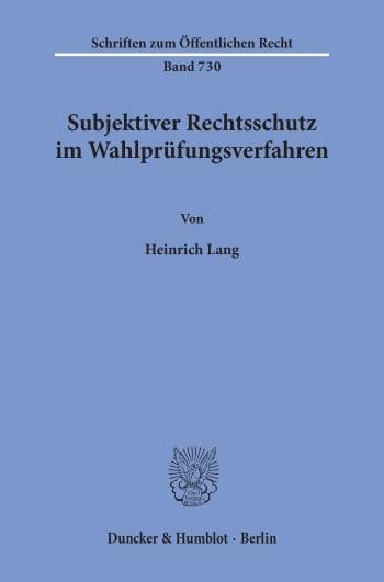 Cover: Subjektiver Rechtsschutz im Wahlprüfungsverfahren
