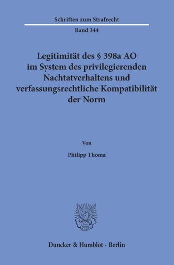 Cover: Legitimität des § 398a AO im System des privilegierenden Nachtatverhaltens und verfassungsrechtliche Kompatibilität der Norm