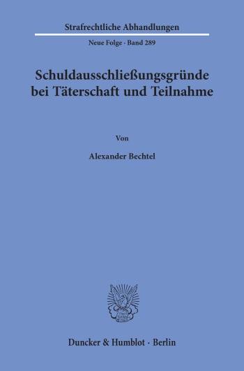 Cover: Schuldausschließungsgründe bei Täterschaft und Teilnahme