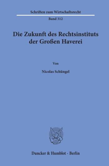 Cover: Die Zukunft des Rechtsinstituts der Großen Haverei