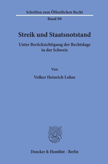 Cover: Streik und Staatsnotstand unter Berücksichtigung der Rechtslage in der Schweiz