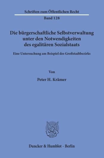 Cover: Die bürgerschaftliche Selbstverwaltung unter den Notwendigkeiten des egalitären Sozialstaats