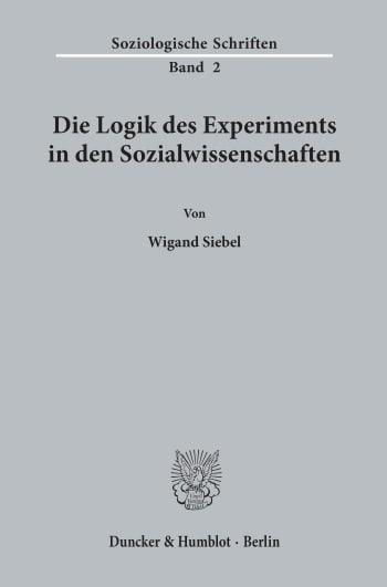 Cover: Die Logik des Experiments in den Sozialwissenschaften