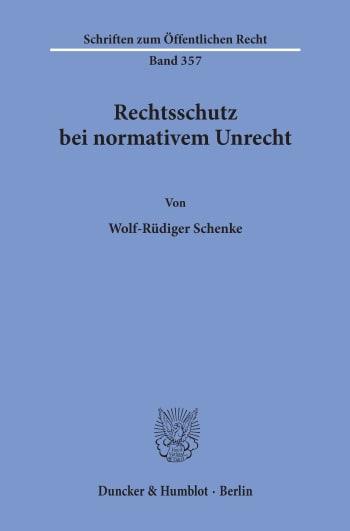 Cover: Rechtsschutz bei normativem Unrecht