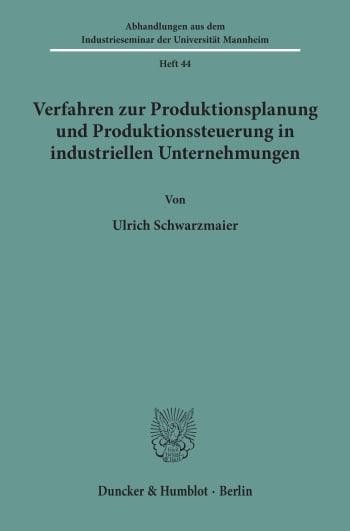 Cover: Verfahren zur Produktionsplanung und Produktionssteuerung in industriellen Unternehmungen