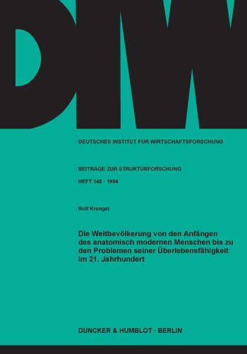 Cover: Die Weltbevölkerung von den Anfängen des anatomisch modernen Menschen bis zu den Problemen seiner Überlebensfähigkeit im 21. Jahrhundert
