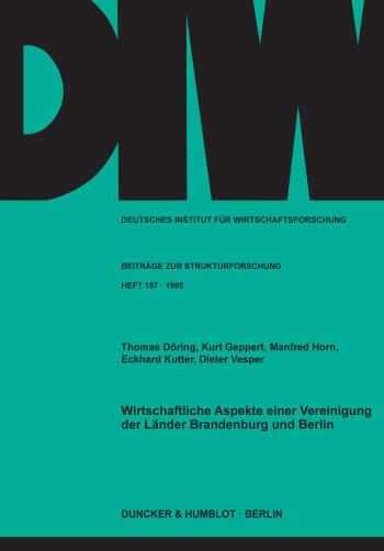 Cover: Wirtschaftliche Aspekte einer Vereinigung der Länder Brandenburg und Berlin